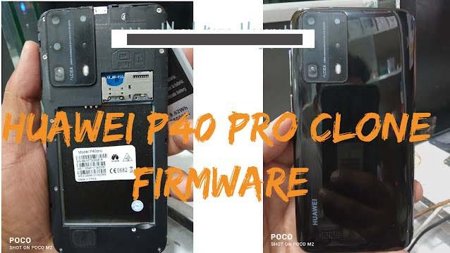 Huawei Clone P40 Pro Flash File (Firmware)